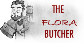 The Flora Butcher
